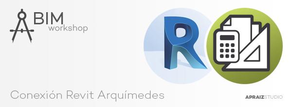 BIM Workshop Conexión Revit Arquímedes - Módulo Presupuesto y medición de modelos de Revit